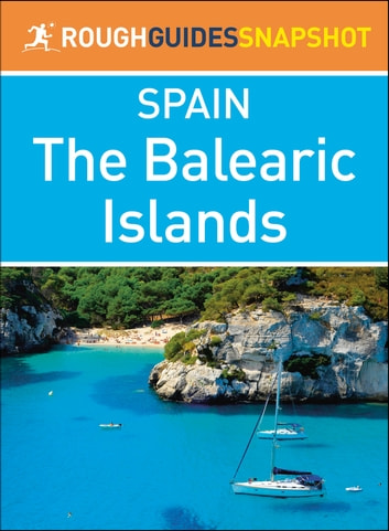 The Balearic Islands (Rough Guides Snapshot Spain) ebook by Rough Guides
