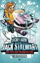 Secret Agent Jack Stalwart: Book 12: The Fight for the Frozen Land: The Arctic ebook by Elizabeth Singer Hunt