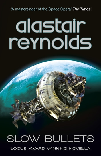 Slow Bullets ebook by Alastair Reynolds