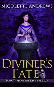 Diviner's Fate - (a Historical Fantasy Romance Series Book 3 of 3) ebook by Nicolette Andrews