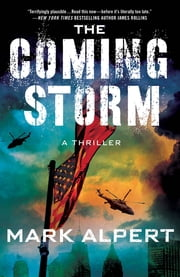 The Coming Storm - A Thriller ebook by Mark Alpert