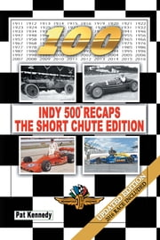 Indy 500 Recaps—The Short Chute Edition ebook by Pat Kennedy