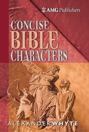 AMG Concise Bible Characters ebook by Alexander Whyte