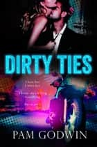 Dirty Ties ebook by Pam Godwin