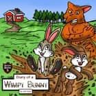 Diary of a Wimpy Bunny - The Clever Rabbit Who Outsmarted the Sly Fox audiobook by