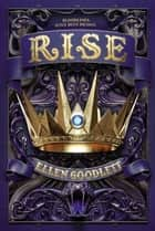 Rise ebook by Ellen Goodlett