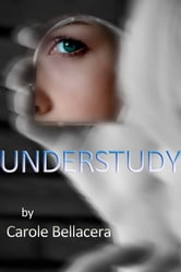Understudy ebook by Carole Bellacera