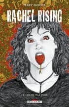 Rachel Rising T02 - Même pas peur ebook by Terry Moore