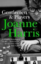 Gentlemen & Players ebook by Joanne Harris