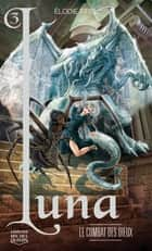 Luna 3 - Le combat des dieux ebook by Élodie Tirel