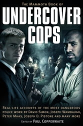 The Mammoth Book of Undercover Cops ebook by Paul Copperwaite