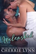 Unleashed ebook by Cherrie Lynn