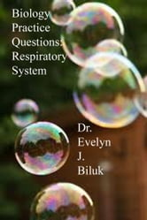 Biology Practice Questions: Respiratory System ebook by Dr. Evelyn J Biluk