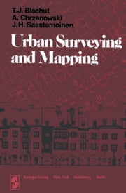 Urban Surveying and Mapping ebook by T. J. Blachut,A. Chrzanowski,J. H. Saastamoinen