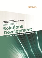 Teradata 14 Certification Study Guide - Solutions Development ebook by Stephen Wilmes,Mark Ferguson
