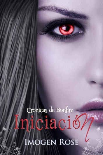 Iniciación: Academia Bonfire 1 ebook by Imogen Rose