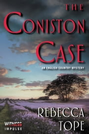 The Coniston Case - An English Country Mystery ebook by Rebecca Tope