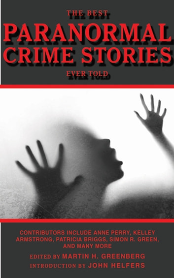 The Best Paranormal Crime Stories Ever Told ebook by
