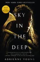 Sky in the Deep ekitaplar by Adrienne Young