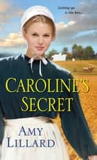 Caroline's Secret ebook by Amy Lillard