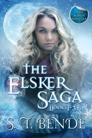 The Elsker Saga Box Set (Books 1-3 + novella) eBook par S.T. Bende
