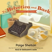 To Helvetica and Back audiobook by Paige Shelton