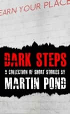 Dark Steps ebook by Martin Pond