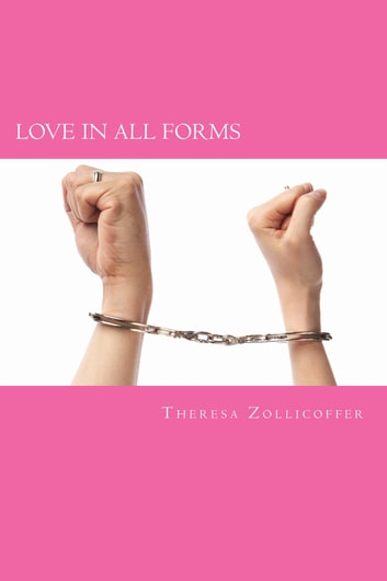 Love In All Forms ebook by Theresa Zollicoffer,Eric Zollicoffer