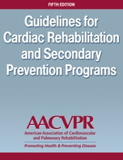 Guidelines for Cardiac Rehabilitation and Secondary Prevention Programs 5th Edition ebook by AACVPR