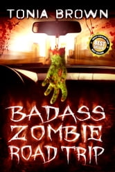 Badass Zombie Road Trip ebook by Tonia Brown