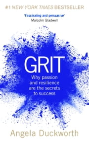 Grit - The Power of Passion and Perseverance eBook by Angela Duckworth