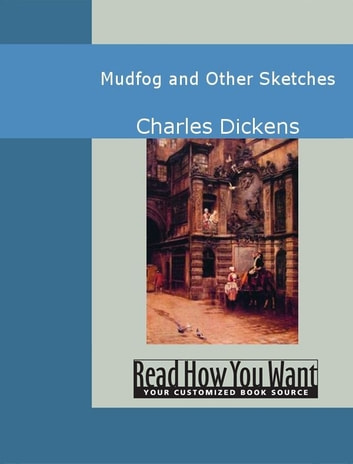 Mudfog And Other Sketches ebook by Charles Dickens