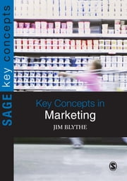 Key Concepts in Marketing ebook by Jim Blythe
