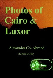 Photos of Cairo & Luxor ebook by Rick D. Jolly