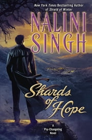 Shards of Hope - A Psy-Changeling Novel ebook by Nalini Singh