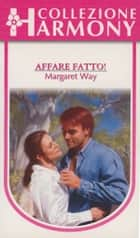 Affare fatto! - Harmony Collezione ebook by Margaret Way