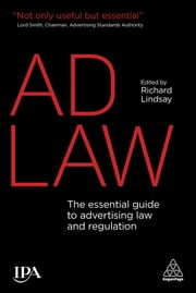 Ad Law - The Essential Guide to Advertising Law and Regulation ebook by Richard Lindsay