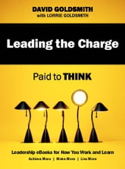 Leading the Charge - Paid to Think ebook by David Goldsmith