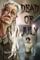 Dead of July ebook by Sandra Thompson