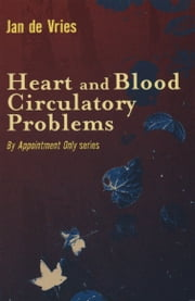 Heart and Blood Circulatory Problems ebook by Jan de Vries