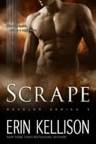 Scrape - Reveler Series 8 ebook by Erin Kellison