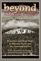 Beyond Global Crisis ebook by Terrence Edward Paupp,Olivier Urbain