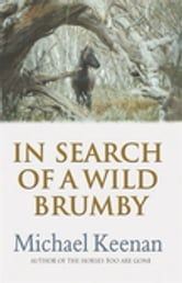 In Search Of A Wild Brumby ebook by Michael Keenan