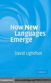 How New Languages Emerge ebook by Lightfoot, David
