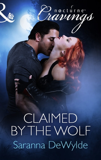 Claimed by the Wolf (Mills & Boon Nocturne Cravings) ebook by Saranna DeWylde