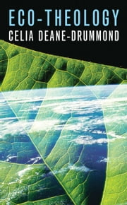 Eco-Theology ebook by Celia Deane-Drummond