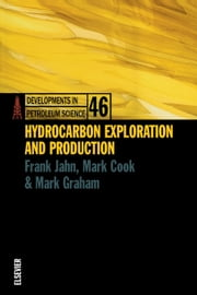 HYDROCARBON EXPLORATION AND PRODUCTION   DPSDEVELOPMENTS IN PETROLEUM SCIENCE SERIES VOLUME 46 ebook by Jahn, Frank