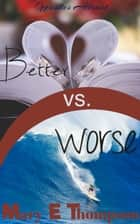 Better vs. Worse - A BBW Hawaiian Wedding Romance ebook by Mary E Thompson