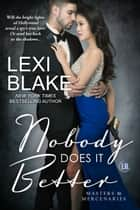 Nobody Does It Better ebook by Lexi Blake