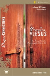 The Prayers of Jesus Participant's Guide ebook by Matt Williams
